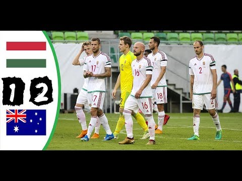 Magyarország vs Ausztrália 1-2 Összefoglaló 2018.06.09 HD