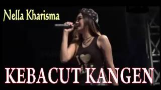 download lagu Kebacut Kangen - Nella Kharisma New 2017 gratis