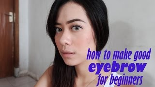 How to Make Good Eyebrow for Beginners by BEAUTYSHIDAE