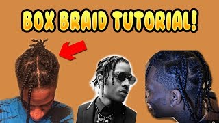 Box Braid Hairstyle Tutorial! | ASAP Rocky Travis Scott Hairstyle