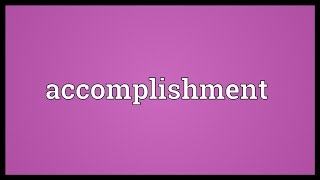 Accomplishment Meaning