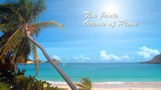"Instrumental Music, Peaceful Music, Relaxing Music ""Ocean of Peace"" by Tim Janis"