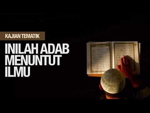 Inilah Adab Menuntut Ilmu (Kitab Hilyatul Thalibil Ilmi #03) - UstadzAhmad Zainuddin Al Banjary
