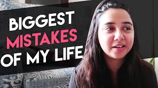 6 Biggest Mistakes Of My Life.... Yet! | #RealTalkTuesday