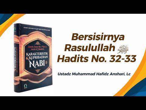 Bersisirnya Rasulullah ﷺ - Hadits No. 32-33 - Ustadz Muhammad Hafizh Anshari