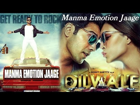 Manma Emotion Jaage - Dilwale | Varun Dhawan | Kriti Sanon | New Song  2015