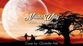 NIKITA WILLY - LEBIH DARI INDAH PIANO COVER