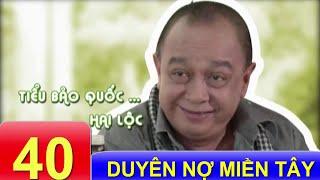 Phim Việt Nam Hay | Duyên Nợ Miền Tây - Tập 40 (Tập Cuối)