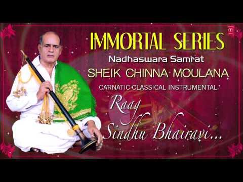 Raag : Sindhu Bhairavi Full Video Song (hd) | Nadhaswaram | Sheik Chinna Moulana video