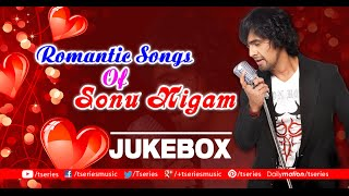 Romantic Songs Of Sonu Nigam | Audio Jukebox | Bollywood Hits