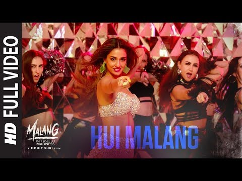 Full Video: Hui Malang Malang Aditya R K - Disha P - Anil K - Kunal K Asees Kaur Ved Sharma