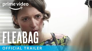 Fleabag - Season 1 Official Trailer | Prime Video