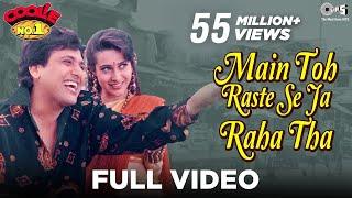 Main Toh Raste Se Ja Raha Tha - Coolie No 1 | Govinda & Karisma Kapoor | Alka Yagnik & Kumar Sanu