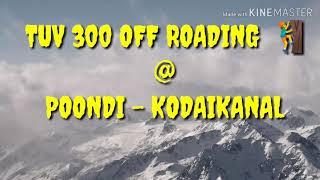 TUV 300 - OFF ROADING - KODAIKANAL