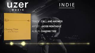Jacob Montague - Call and Answer [Uzer Music - Essential Indie Music Playlist]