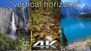 VERTICAL Horizons in 4K: Nature Relaxation™ Video with Calming Music