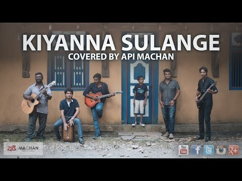 Kiyanna Sulange - Covered By Api Machan