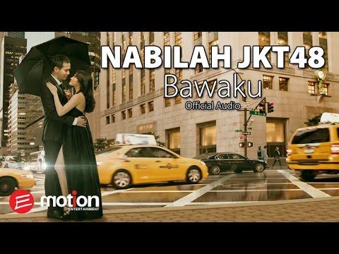 Nabilah JKT48 - Bawaku (Official Audio)