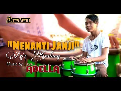 Menanti janji - Kendang Aziz, ( musik by : O.m. ADELLA )