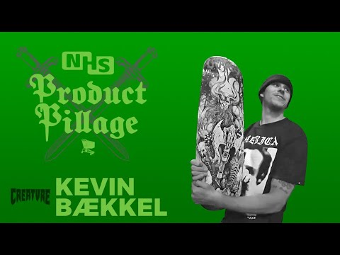 Product Pillage | Kevin Bækkel | Creature Skateboards