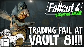 """Fallout 4 Survival Mode Gameplay - """"TRADING FAIL AT VAULT 81!!!"""" Ep 12"""