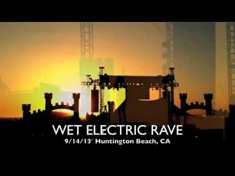 WET ELECTRIC RAVE  Huntington Beach, CA 9/14/13  (Outside looking in)
