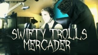 Swifty Trolls Mercader