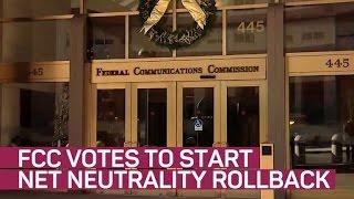 FCC votes to start net neutrality rollback
