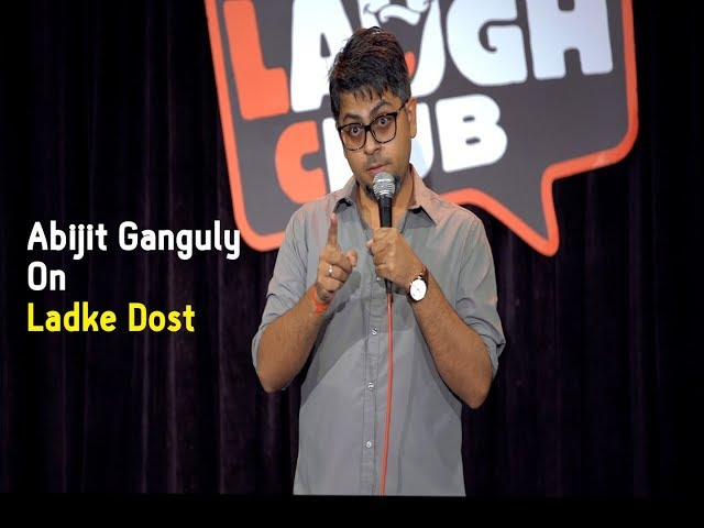 Ladke Dost  Stand-up Comedy by Abijit Ganguly