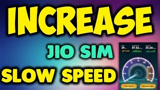 How to Increase Reliance Jio 4G Downloading speed ,slow net problem solved