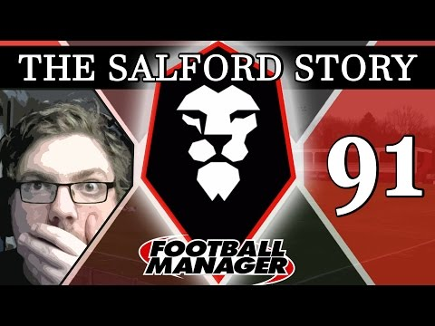 The Salford Story | Part 91 | ONE OF TWO | Football Manager 2016