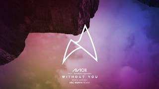 Avicii - Without You (Arc North Remix)