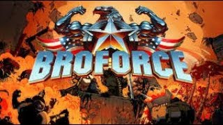 Goofin about with me bros - Broforce Stream