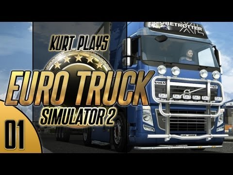 Kurt Plays Euro Truck Simulator 2 - E01 - Big Mac