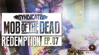 Mob Of The Dead BEST WEAPON EVER Live w/Syndicate (Part 7)