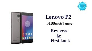 Lenovo P2 Reviews, First Look