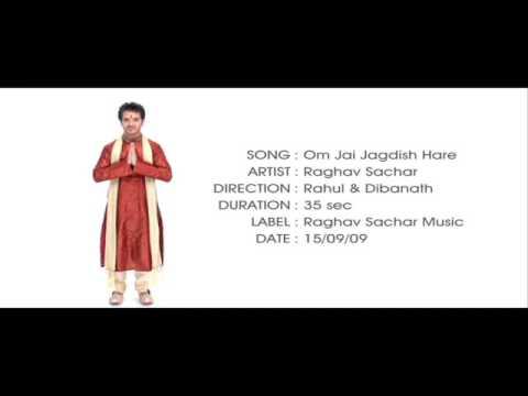 Om Jai Jagdish Hare - Raghav Sachar