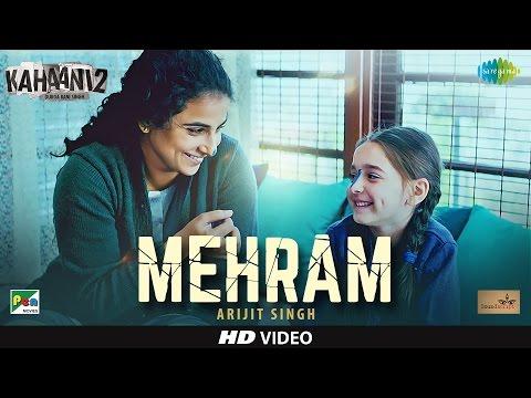 Mehram - Arijit Singh | Kahaani 2 - Durga Rani Singh | Latest Video Song 2016