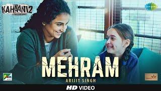 Mehram Video Song HD Kahaani 2-Durga Rani Singh | Arijit Singh, Vidya Balan, Arjun Rampal, Clinton Cerejo