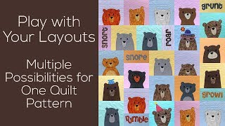 Play with Your Layouts - Multiple Possibilities for One Quilt Pattern