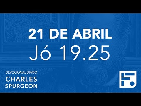 21 de abril – Devocional Diário CHARLES SPURGEON #112