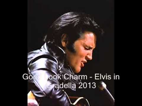 Good luck charm - Elvis in Gradella 2013
