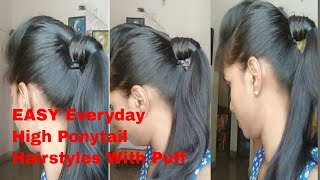 EASY Everyday High Ponytail Hairstyles With Puff for School, College, Work/ Summer Hairstyles