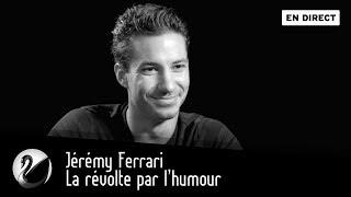 Jérémy Ferrari : la révolte par l'humour ? [EN DIRECT]