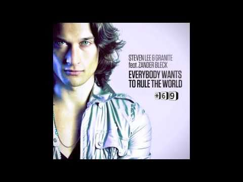 Steven Lee &amp; Granite feat Zander Bleck- Everybody Wants To Rule The World Remixes