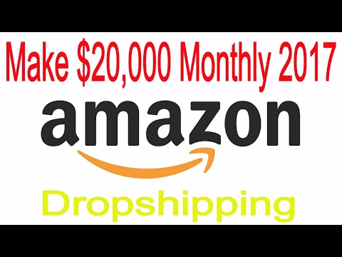 How To Dropship on Amazon Make $20.000 Monthly 2017