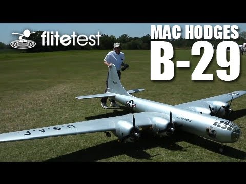 Flite Test - Mac Hodges B-29 - REVIEW