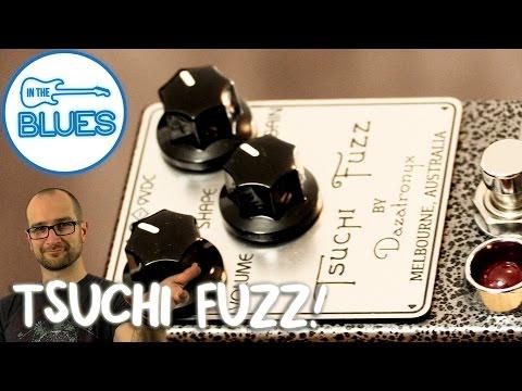 Dazatronyx Tsuchi Fuzz Pedal Demo