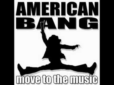American Bang - Move To The Music