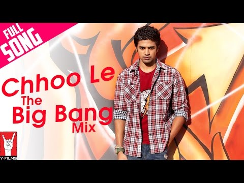 Chhoo Le - The Big Bang Mix - Full Song - Mujhse Fraaandship Karoge
